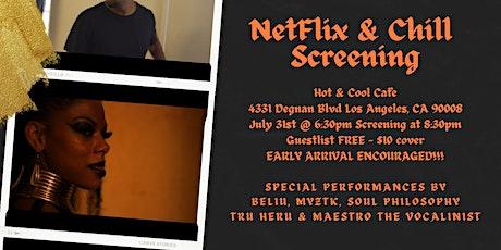 NetFlix & Chill Screening tickets