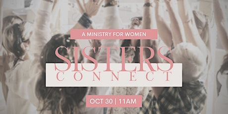 """""""Sisters Connect"""" Women's Ministry Launch Party tickets"""