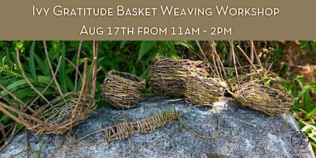 Ivy Gratitude Basket Weaving Workshop tickets