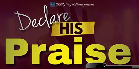Royal House Bible Study and Declare His Praise Service tickets