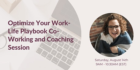 Optimize Your Work-Life Playbook Co-Working and Coaching Session tickets