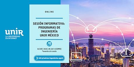 Sesión Informativa Ingenierías de UNIR México entradas