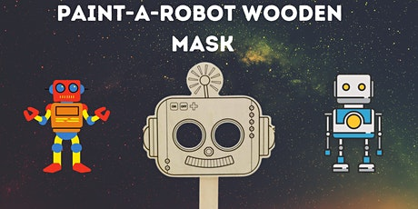 Paint-a-Wooden Mask! (All Ages) - ROBOT!! tickets