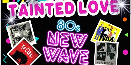 DECADES  OLD SCHOOL PARTY (TAINTED LOVE 80S & 90S NEW WAVE HITS) tickets