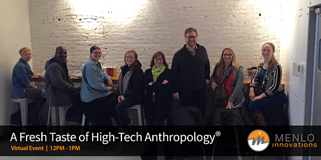 A Fresh Taste of High-Tech Anthropology® (Virtual) tickets