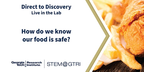 Direct to Discovery Live in the Lab - How do we know our food is safe? tickets