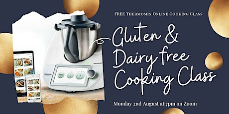 Thermomix cooking class - Gluten and/or Dairy free tickets