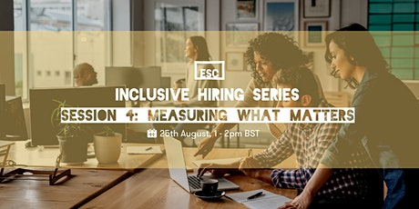 Inclusive hiring series: measuring what matters tickets