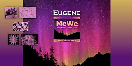 MeWe Metaphysics & Wellness Fair in Eugene, OR, 40+ Booths / 30+ Talks ($5) tickets