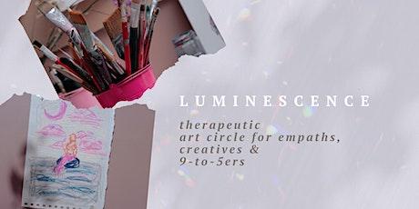 luminescence – therapeutic art circle tickets