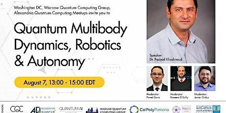 Quantum Mulit-body Dynamics, Robotics & Autonomy tickets