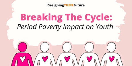Breaking the Cycle: Period Poverty Impact on Youth tickets