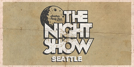 THE NIGHT SHOW: SEATTLE tickets