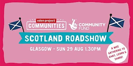Scotland Roadshow - Glasgow! tickets