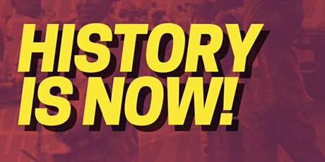 HISTORY IS NOW tickets