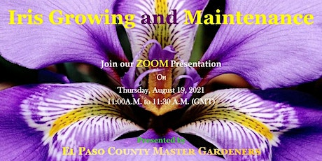 Iris Growing and Maintenance Presented by El Paso County Master  Gardener tickets