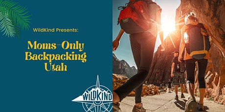 Utah: Moms-Only Backpacking Trip tickets