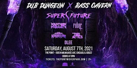 Dub Dungeon x Bass Cavern: Super Future tickets