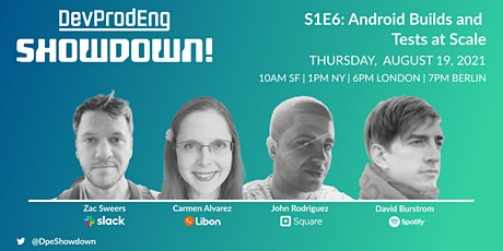 DevProdEng Showdown! S1E6: Android Builds and Tests at Scale tickets