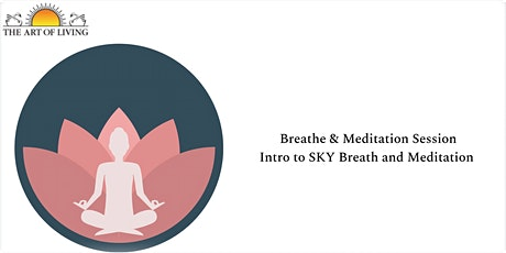 Beyond Breath - An Introduction to SKY Breath and Meditation. tickets