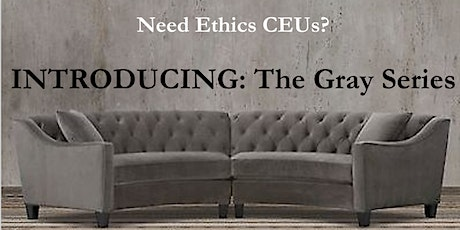 The Gray Series: Ethics Part1 tickets