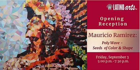 Opening Reception for Mauricio Ramirez: Poly-Wave: Seeds of Color and Shape tickets