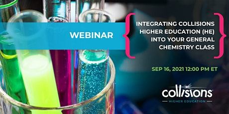 Integrating Collisions-Higher Education into your General Chemistry Class tickets