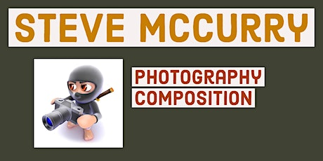 Online Photography Event: Photo Composition By Steve McCurry - Image Study tickets