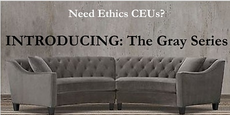 The Gray Series: Ethics Part 2 tickets