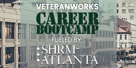 VeteranWorks Career Bootcamp fueled by SHRM-Atlanta (Aug 2021) tickets