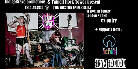 IndigoBravo promotion and Tufnell Rock Tower present : Lady Rage + supports tickets