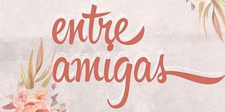 Entre Amigas - Sexta - 20/Ago - 19:30 ingressos