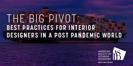 The Big Pivot: Best Practices for Designers in a Post Pandemic World tickets