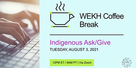COFFEE BREAK: August Indigenous Ask/Give tickets