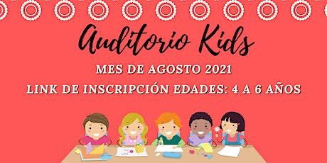 Auditorio Kids-Mes de Agosto-  4 a 6 años entradas