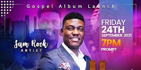 Sam Rock's Gospel Album Launch tickets