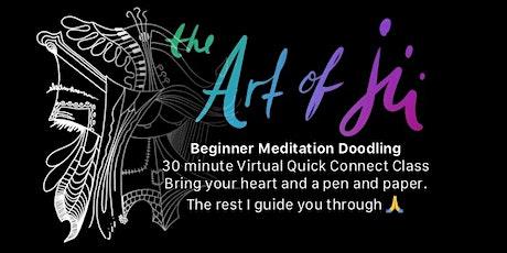 Beginner meditation doodling class, 30 min virtual quick connect tickets