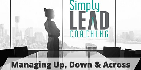 Strategies for Managing Up, Down &  Across  - Network for Success tickets