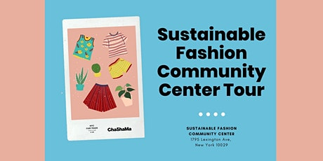 Sustainable Fashion Community Center Tour tickets