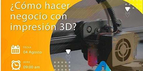 WEBINAR - ¿Cómo hacer negocio con la impresión 3D? entradas