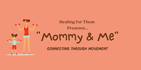 """""""Mommy & Me""""- Connecting through Movement tickets"""