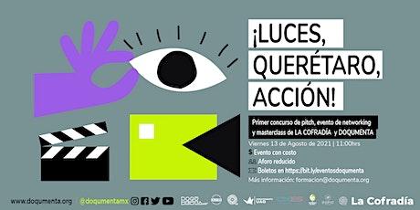 ¡Luces, Querétaro, Acción! Evento de networking LA COFRADÍA y DOQUMENTA boletos