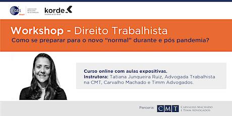 """Workshop: Direito Trabalhista - O novo """"normal"""" durante e pós pandemia. ingressos"""
