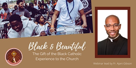 Black & Beautiful: The Gift of the Black Catholic Experience to the Church tickets