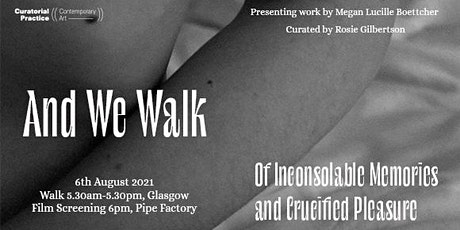 And We Walk: Of Inconsolable Memories and Crucified Pleasure tickets