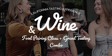Wine & West Coast Vibes: Wine and Food Pairing Class + Grand Tasting Combo tickets