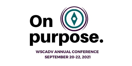 On Purpose: WSCADV's 2021 Conference tickets