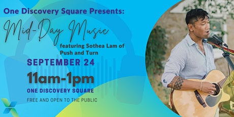 Mid-Day Music feat. Sothea Lam of Push and Turn tickets
