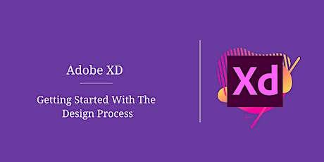 Adobe Xd – Getting Started With The Design Process tickets