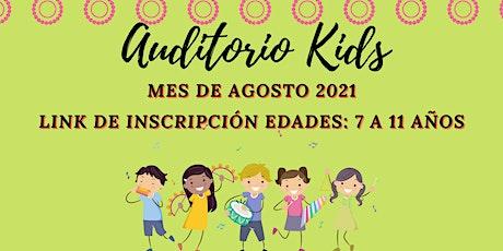 Auditorio Kids-Mes de AGOSTO- 7 a 11 años entradas